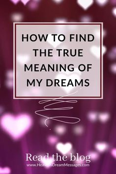 What Are Dreams, Dream Meanings, Dream Interpretation, God's Heart, Knowing God, Explain Why, Christian Living, Dreaming Of You, Meant To Be