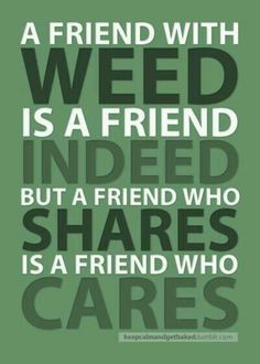 But a friend who shares, is a friend who cares