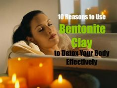 10 Reasons to Use Bentonite Clay to Detox Your Body Effectively Health Heal, Health And Nutrition, Health And Wellness, Natural Home Remedies, Natural Healing, Health And Beauty Tips, Health Tips, Bentonite Clay, Detox Your Body