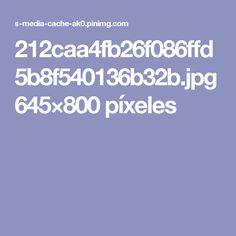 212caa4fb26f086ffd5b8f540136b32b.jpg 645×800 píxeles
