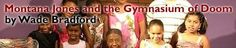 Montana Jones and The Gymnasium Of Doom San Diego, CA #Kids #Events