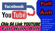 Full Ảnh Khi Chia Sẻ Link YotUbe Lên Facebook - Online School - Trương T...