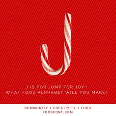 J is for jump for joy!  What food alphabet will you make this Winter? http://foodfont.com/create/