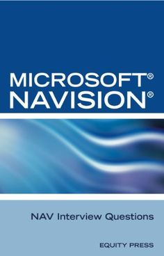 Microsoft Dynamics NAV Interview Questions: Unofficial Microsoft Navision Business Solution Frequently Asked Questions by Terry Sanchez-Clark. $9.87. 137 pages