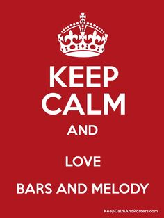 keep calm and love bars and melody - Google zoeken