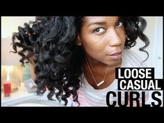 Casual Loose Curls | EASY Curling Wand on Natural Hair - Naptural85 - YouTube