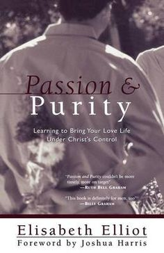 Passion and Purity, Elisabeth Elliot Joshua Harris (Foreword ) - Shop Online for Books in Australia