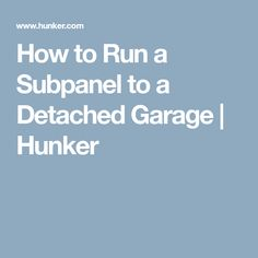 how to wire a garage (unfinished) garage lighting, electrical  how to run a subpanel to a detached garage hunker woodworkingtools