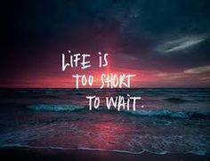 Life is Too Short to Wait #quotes #happiness Great Quotes, Quotes To Live By, Daily Quotes, Awesome Quotes, Super Quotes, Motivational Quotes, Inspirational Quotes, Uplifting Quotes, Motivational Pictures