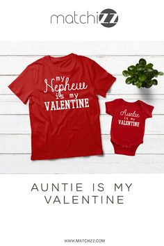 Aunt and Nephew Niece Matching Outfits Auntie is My Valentine Cousin Quotes, Father Quotes, Family Quotes, Aunt And Niece Shirts, Nephew And Aunt, Matching Shirts, Matching Outfits, Boy Best Friend Gifts, Aunt Baby Clothes