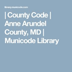   County Code   Anne Arundel County, MD   Municode Library Self Defense Laws, Maryland, Coding, Programming