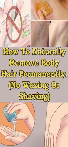 Hair Loss Remedies How to naturally remove body hair permanently. (No waxing or shaving) Good Vibe, Natural Health Tips, Natural Detox, Unwanted Hair, Healthy Lifestyle Tips, Grow Hair, Healthy Skin, Healthy Food, Healthy Recipes