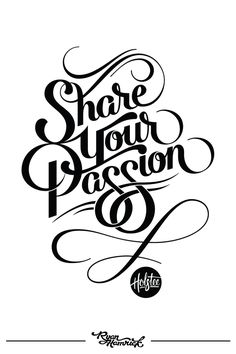Holstee | Share Your Passion by Ryan Hamrick #lettering #typography #passion