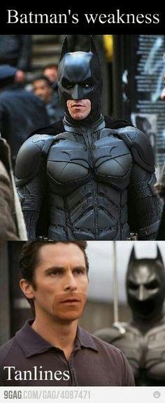 Batman's weakness tan lines