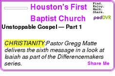 #CHRISTIANITY #PODCAST  Houston's First Baptist Church Messages (Video)    Unstoppable Gospel ? Part 1    LISTEN...  http://podDVR.COM/?c=57ca8309-703b-4968-ceb7-526ee989058b