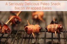 Bacon wrapped dates!