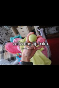 Just Girly Things collecting lip balm---that was me in the fourth and fifth grade.  Back then, there was no such thing as too many Lip Lickers and Lip Smackers.