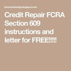 Credit Repair FCRA Section 609 instructions and letter for FREE!!!!!