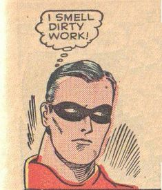 """I smell dirty work"", Vintage Comic Book Art."