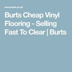 Burts Cheap Vinyl Flooring - Selling Fast To Clear Cheap Vinyl Flooring, Luxury, Design
