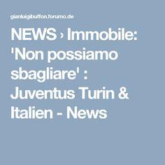 NEWS › Immobile: 'Non possiamo sbagliare' : Juventus Turin & Italien - News Turin, News
