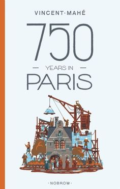 750 Years in Paris (Hardcover). A literary graphic novel unlike anything else on the racks, 750 Years tells the story of our time, focusing on one. Good Books, Books To Read, Chicago Architecture Foundation, Paris Store, Shakespeare And Company, Illustrators, Book Art, How To Find Out, Graphic Novels