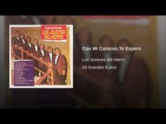 """""""Con Mi Corazón Te Espero""""  - JOVENES DEL HIERRO"""