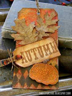 Shelly Hickox: Autumn Tag Tutorial http://shellyhickox.blogspot.com/2012/11/autumn-tag-tutorial.html