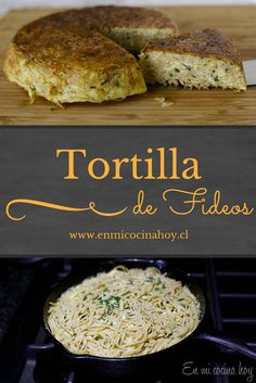 Tortilla de fideos, receta chilena Chilean Recipes, Italian Recipes, Mexican Food Recipes, Real Food Recipes, Chilean Food, Ethnic Recipes, Fideo Recipe, Pasta Recipes, Salad Recipes