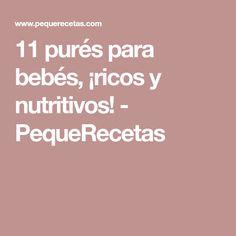11 purés para bebés, ¡ricos y nutritivos! - PequeRecetas