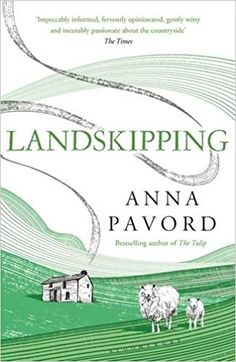 Landskipping: Painters, Ploughmen and Places: Amazon.co.uk: Anna Pavord: 9781408868935: Books