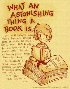 """What an astonishing thing a book is."""