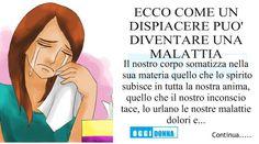 ECCO COME UN DISPIACERE PUO' DIVENTARE UNA MALATTIA - Oggidonna.net