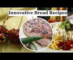 Innovative  bread recipes