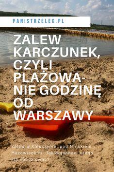 Plaża i teren rekreacyjny nad Zalewem Karczunek, Kłuszyn koło Mińska Mazowieckiego - relacja Pani Strzelec. wakacje z dzieckiem, wakacje z dziećmi, wakacje w polsce, wakacje nad jeziorem, podróżowanie z dziećmi, zwiedzamy Polskę, jednodniowa wycieczka, plaża z dziećmi, plażowanie z dzieckiem #lato2019 #wakacje2019 #mińskmazowiecki #rodzinnewycieczki #wakacjezdziećmi Blog, Travel, Voyage, Blogging, Viajes, Traveling, Trips, Tourism