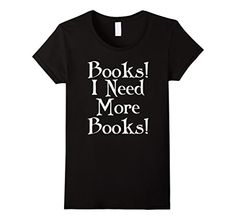 Funny Book Club Gift Tee More Books T-shirt - Female Small - Black Homewise Shopper http://www.amazon.com/dp/B016AUS5KA/ref=cm_sw_r_pi_dp_K38lwb0AJSA0Y