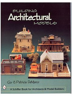 Book - Building Architectural Models – by Guy and Patricia DeMarco