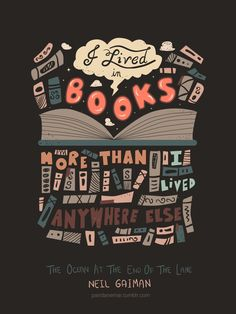 """""""I lived in books more than I lived anywhere else."""" Quote from The Ocean at the End of the Lane by Neil Gaiman"""