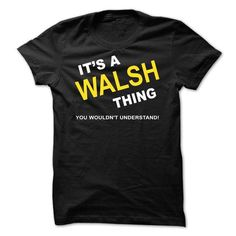 Its A Walsh Thing - #gift for him #gift for kids. BUY IT => https://www.sunfrog.com/Names/Its-A-Walsh-Thing-gkvzl.html?68278