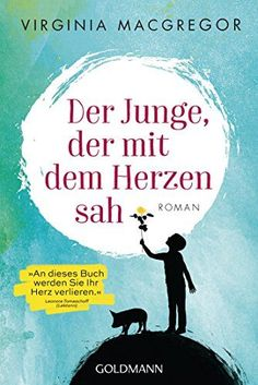 Buy Der Junge, der mit dem Herzen sah: Roman by Virginia Macgregor, Wibke Kuhn and Read this Book on Kobo's Free Apps. Discover Kobo's Vast Collection of Ebooks and Audiobooks Today - Over 4 Million Titles! Books To Buy, Books To Read, My Books, World Of Books, Virginia, Book Nerd, Boys Who, Book Recommendations, Book Lists