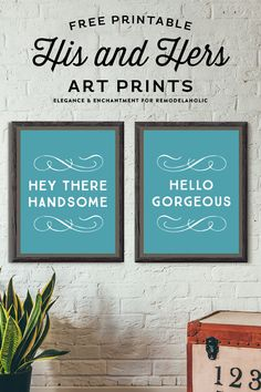 His And Hers Art Printables By Elegance Enchantment For Remodelaholic Hello Gorgeous