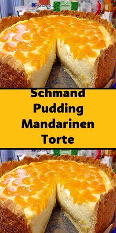 Schmand Pudding Mandarinen Torte - Zutaten 200 g Mehl 75 g Zucker 75 g Butter 1 TL Backpulver 1 Pck. Vanillezucker 1 Prise(n) Salz 1 - Healthy Dessert Recipes, Smoothie Recipes, Keto Recipes, Cake Recipes, Torte Recipe, Cake Ingredients, Evening Meals, Food Cakes, Food Items