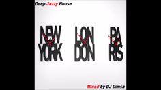 London Paris New York - Deep Jazzy House Mix (Full Mix)