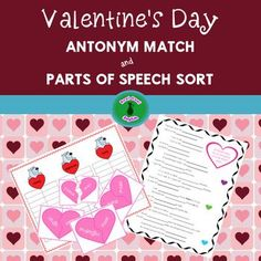 Mend the broken hearts and match the antonyms! Then sort the antonym pairs by part of speech: noun, adjective, or verb. Complete/create sentences using antonym pairs.