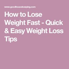 How to Lose Weight Fast - Quick & Easy Weight Loss Tips