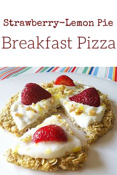 Strawberry-Lemon Pie Breakfast Pizza is the best breakfast to wake up to in the summer!