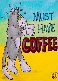 """Aceo Original """"MUST HAVE COFFEE CAT"""" ON EBAY Coffee Cat, Coffee Quotes, Say Hi, Selling On Ebay, Atc, Card Sizes, Nerd, Peace, The Originals"""