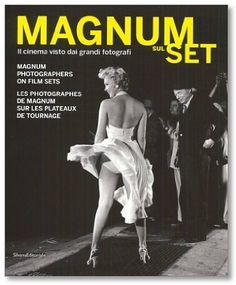 magnum photographers on film sets • edited by alberto barbera w/ intro by andréa holzherr