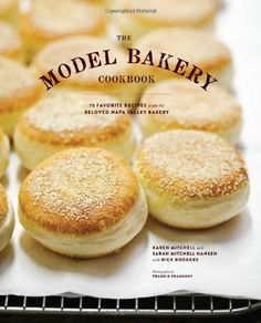 The Model Bakery Cookbook: 75 Favorite Recipes from the Beloved Napa Valley Bakery by Karen Mitchell,http://www.amazon.com/dp/1452113831/ref=cm_sw_r_pi_dp_cY0Vsb0AHE7GT1HW