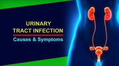 Urinary Tract Infection – Common UTI Symptoms and Urinary Tract Infectio...